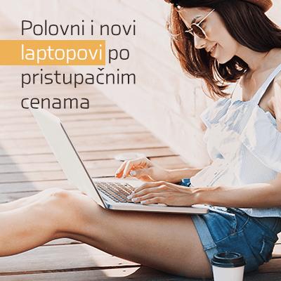 Avgust jedan 2021 - Polovni i novi laptopovi po pristupačnim cenama